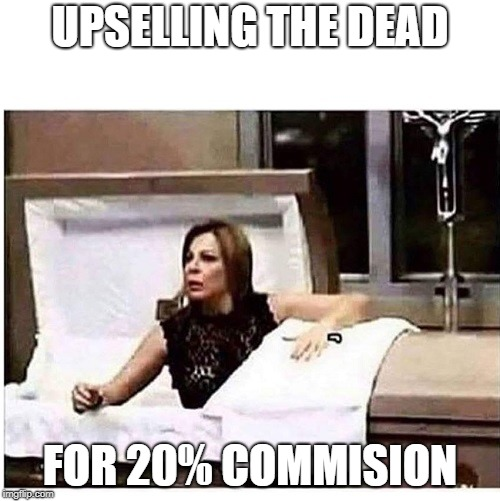 UPSELLINGTHEDEAD